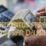 Requisitos para Comprar Dólares en Argentina