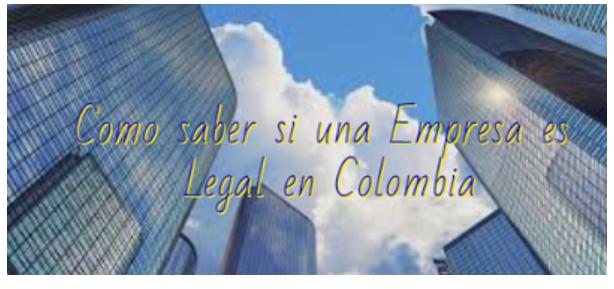 Como saber si una Empresa es Legal en Colombia