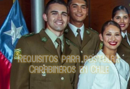 Requisitos para postular Carabineros en Chile