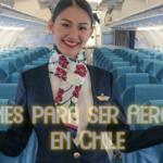 Razones para ser Aeromoza en Chile