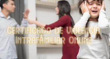 Certificado de Violencia Intrafamiliar Online