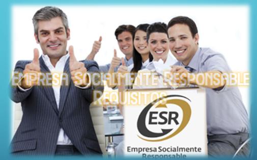 Empresa Socialmente Responsable. Requisitos