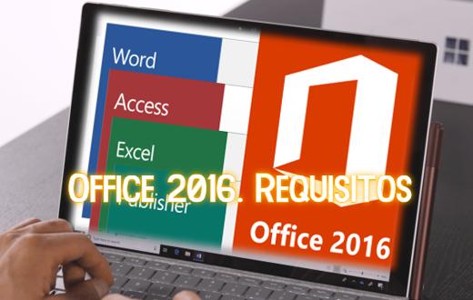 Office 2016. Requisitos