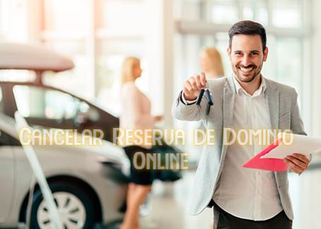 Cancelar Reserva de Dominio Online